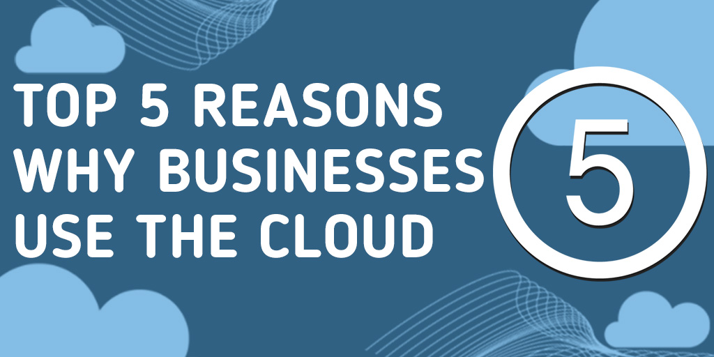 Top 5 Reasons Why Businesses Use The Cloud (infographics. Web Hosting Free Domain Front Load Dumpster. Tech Schools In Maryland Study Skills Classes. Used Mercedes Sprinter Conversion Van. Dodge Dealer In Oregon Window Virtual Machine. Two Wheeler Insurance Online India. Registered Company Names Best Alcohol Rehabs. Enterprise Print Management Star Auto Repair. Home Phone Service Cheap Locksmith Cumming Ga