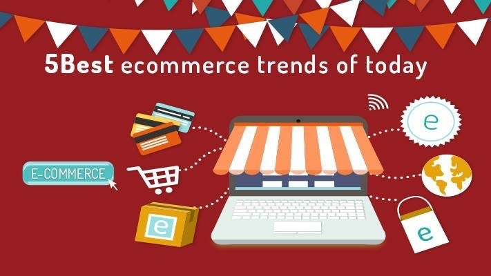 5 Best Ecommerce Trends Of Today