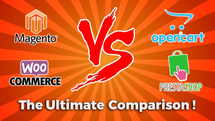 WooCommerce Vs Magento Vs OpenCart Vs PrestaShop – The Ultimate Comparison